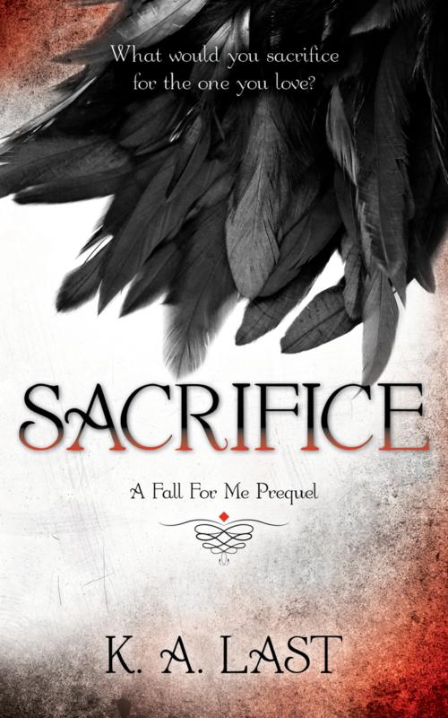 Sacrifice – A Fall For Me Prequel